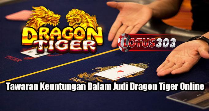 Tawaran Keuntungan Dalam Judi Dragon Tiger Online